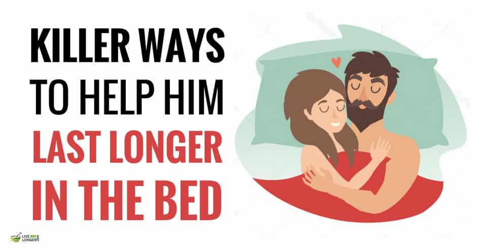ways longer last in to bed