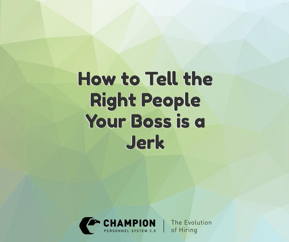 your a boss is jerk